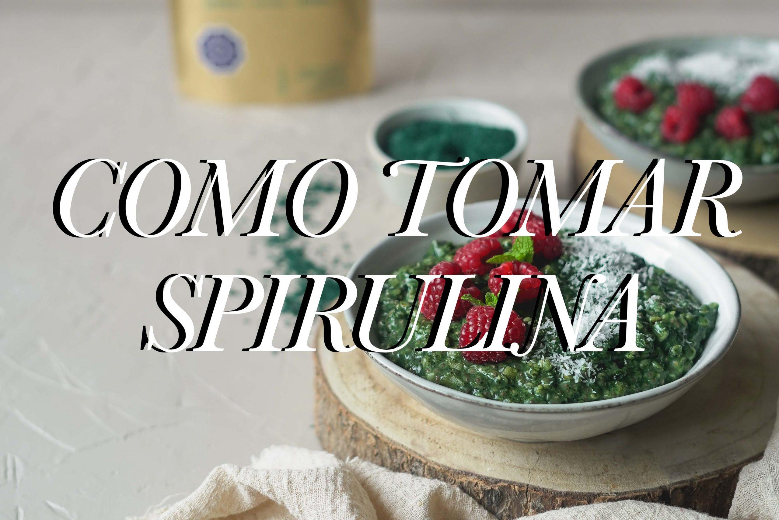 Como tomar Spirulina